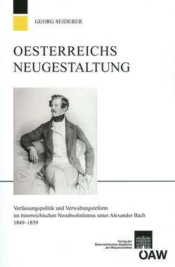 Österreichs Neugestaltung von Seiderer,  Georg
