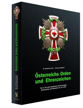 Österreichs Orden und Ehrenzeichen – Teil 3 von Ludwigstorff,  Georg, Ortner,  M Christian