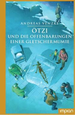 Ötzi und die Offenbarungen einer Gletschermumie von Pannen,  Kai, Venzke,  Andreas