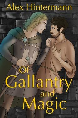 Of Gallantry and Magic von Hintermann,  Alex