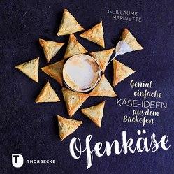 Ofenkäse – Genial einfache Käse-Ideen aus dem Backofen von Marinette,  Guillaume