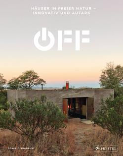 Off. Häuser in freier Natur – innovativ und autark von Bradbury,  Dominic, Degen,  Heinrich