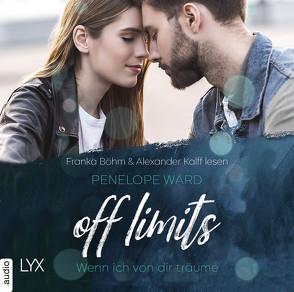 Off Limits – Wenn ich von dir träume von Betzenbichler,  Richard, Böhm,  Franka, Kalff,  Alexander, Ward,  Penelope