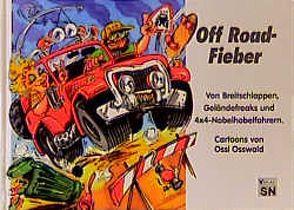 Off Road-Fieber von Osswald,  Ossi