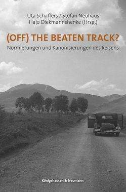 (Off) The Beaten Track? von Diekmannshenke,  Hajo, Neuhaus,  Stefan, Schaffers,  Uta