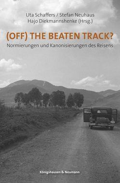 (Off) The Beaten Track? von Diekmannshenke,  Hajo, Neuhaus,  Stefan, Schaffers,  Uta