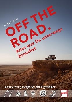OFF THE ROAD – Alles was Du unterwegs brauchst von Scheler,  Michael