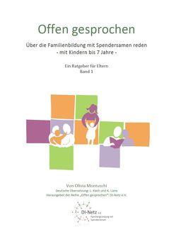 Offen Gesprochen. Über die Familienbildung mit Spendersamen reden – mit Kindern bis 7 Jahre von DI-Netz. e.V., L. Koch und K. Lüno
