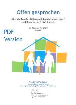Offen Gesprochen. Über die Familienbildung mit Spendersamen reden – mit Kindern zwischen 8 und 11 Jahren – siehe famart.de
