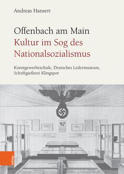 Offenbach am Main. Kultur im Sog des Nationalsozialismus von Hansert,  Andreas