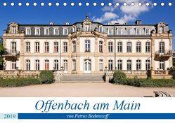 Offenbach am Main von Petrus Bodenstaff (Tischkalender 2019 DIN A5 quer) von Bodenstaff,  Petrus