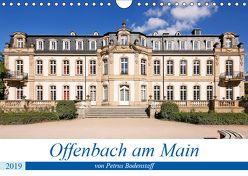 Offenbach am Main von Petrus Bodenstaff (Wandkalender 2019 DIN A4 quer) von Bodenstaff,  Petrus