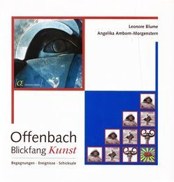 Offenbach – Blickfang Kunst von Amborn-Morgenstern,  Angelika, Blume,  Leonore
