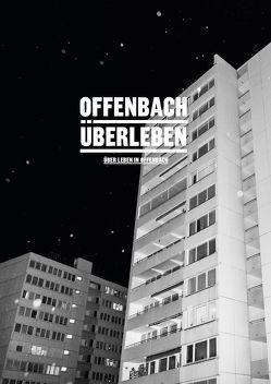 Offenbach Überleben von Blum,  Heiner, Brautmann,  Loimi, Kremershof,  Nicolas, Kremershof,  Oliver, Vöckler,  Kai