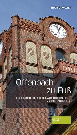 Offenbach zu Fuß von Walter,  Ingrid