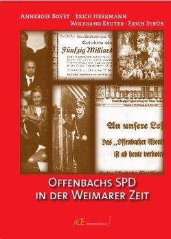 Offenbachs SPD in der Weimarer Zeit von Bovet,  Annerose, Herrmann,  Erich, Reuter,  Wolfgang, Strüb,  Erich