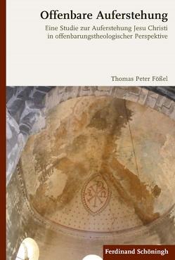 Offenbare Auferstehung von Fößel,  Thomas Peter