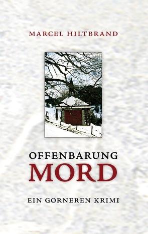 Offenbarung Mord von Hiltbrand,  Marcel