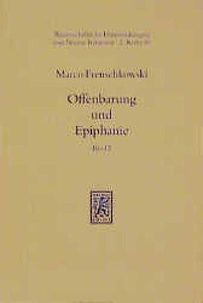Offenbarung und Epiphanie / Offenbarung und Epiphanie von Frenschkowski,  Marco