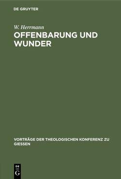 Offenbarung und Wunder von Herrmann,  W.