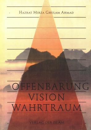 Offenbarung Vision Wahrtraum von Ahmad,  Hadhrat Mirza Ghulam, Ahmad,  Siddiqa