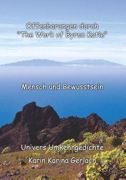 """Offenbarungen durch """"The Work of Byron Katie"""" von Gerlach,  Karin Karina"""