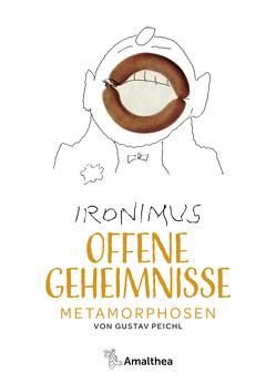 Offene Geheimnisse von Peichl,  Gustav (IRONIMUS)