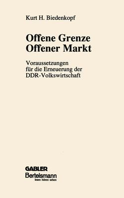 Offene Grenze Offener Markt von Biedenkopf,  Kurt H.
