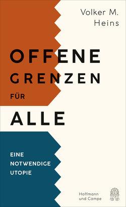 Offene Grenzen für alle von Heins,  Volker M.