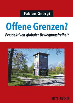 Offene Grenzen? von Georgi,  Fabian