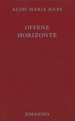 Offene Horizonte von Haas,  Alois M.