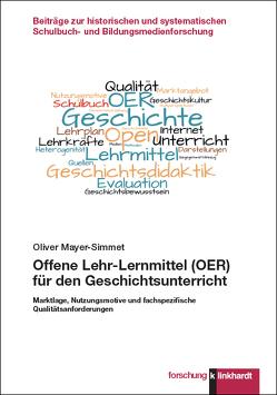 Offene Lehr-Lernmittel (OER) für den Geschichtsunterricht von Mayer-Simmet,  Oliver