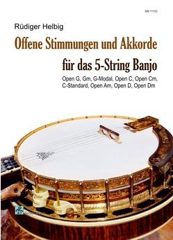Offene Stimmungen und Akkorde für das 5-String Banjo von Rüdiger,  Helbig