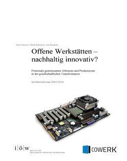 Offene Werkstätten – nachhaltig innovativ? von Petschow,  Ulrich, Peuckert,  Jan, Simons,  Arno