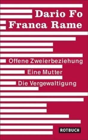 Offene Zweierbeziehung/Eine Mutter/Die Vergewaltigung von Chotjewitz-Häfner,  Renate, Fo,  Dario, Rame,  Franca