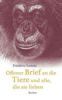 Offener Brief an die Tiere und alle, die sie lieben von Kruse-Ebeling,  Ute, Lenoir,  Frédéric