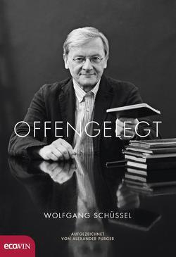 Offengelegt von Kohl,  Helmut, Purger,  Alexander, Schüssel,  Wolfgang