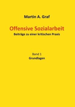 Offensive Sozialarbeit von Graf,  Martin Albert