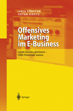 Offensives Marketing im E-Business von Förster,  Anja, Kreuz,  Peter