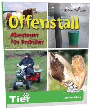 Offenstall – Abenteuer für Praktiker von Arbes,  Stefan