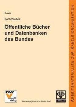 Öffentliche Bücher und Datenbanken des Bundes von Koch,  Isabella, Zoubek,  Dieter