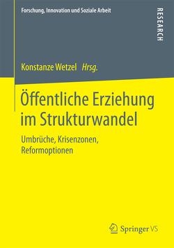 Öffentliche Erziehung im Strukturwandel von Wetzel,  Konstanze