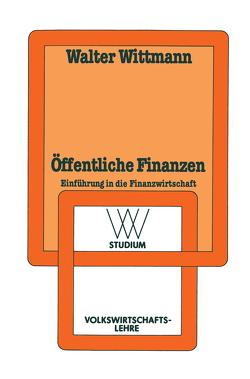Öffentliche Finanzen von Wittmann,  Walter