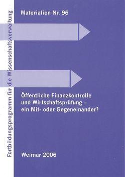 Öffentliche Finanzkontrolle und Wirtschaftsprüfung – ein Mit- oder Gegeneinander von Flascha,  Georg, Göke,  Wolfgang, Harms,  Jens