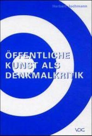 Öffentliche Kunst als Denkmalkritik von Jochmann,  Herbert
