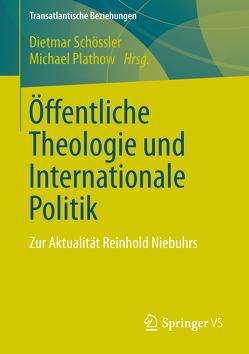 Öffentliche Theologie und Internationale Politik von Plathow,  Michael, Schössler,  Dietmar