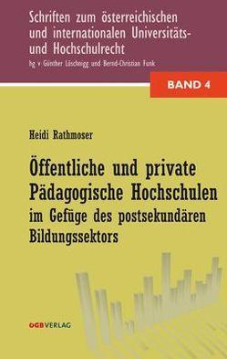 Öffentliche und private pädagogische Hochschulen im Gefüge des postsekundären Bildungssektors von Rathmoser,  Heidi