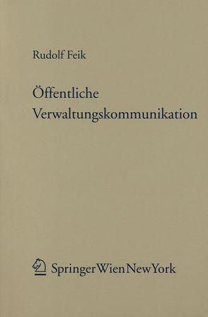 Öffentliche Verwaltungskommunikation von Feik,  Rudolf