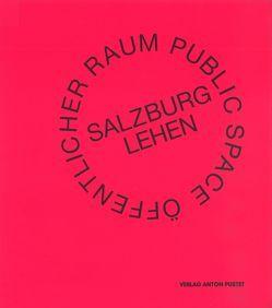 Öffentlicher Raum Salzburg Lehen von Amanshauser,  Hildegund, Creischer,  Alice, Diefenbach,  Katja, Draxler,  Helmut