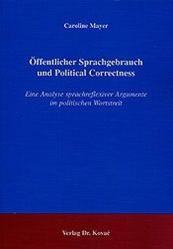 Öffentlicher Sprachgebrauch und Political Correctness von Mayer,  Caroline